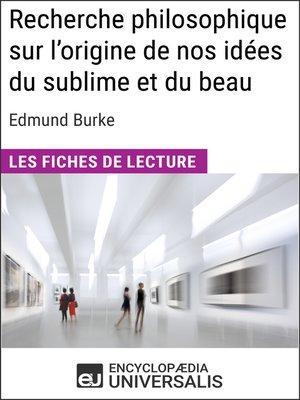 cover image of Recherche philosophique sur l'origine de nos idées du sublime et du beau d'Edmund Burke