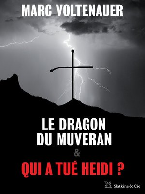 cover image of Le Dragon du Muveran--Qui a tué Heidi ?