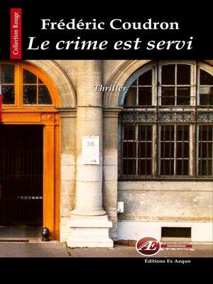 cover image of Le crime est servi