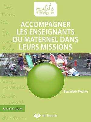 cover image of Accompagner les enseignants du maternel dans leurs missions