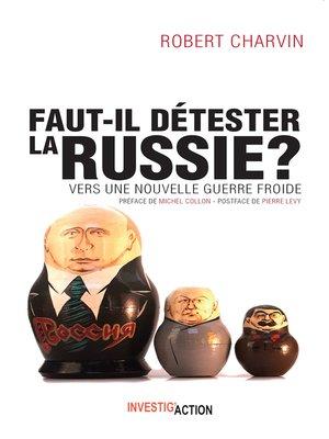 cover image of Faut-il détester la Russie ?