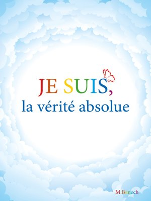 cover image of Je suis, la vérité absolue