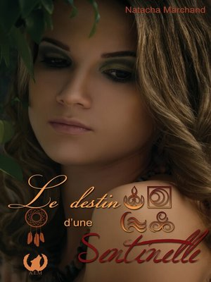 cover image of Le Destin D'une Sentinelle--Tome 4