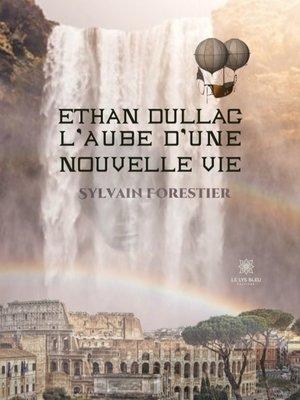 cover image of Ethan Dullac, l'aube d'une nouvelle vie