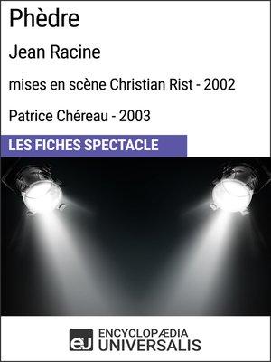 cover image of Phèdre (Jean Racine--mises en scène Christian Rist--2002, Patrice Chéreau--2003)