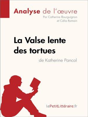 cover image of La Valse lente des tortues de Katherine Pancol (Analyse de l'oeuvre)