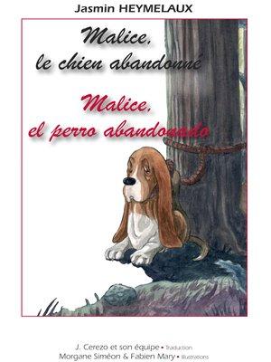 cover image of Malice, el perro abandonado / Malice, le chien abandonné