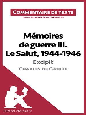 cover image of Mémoires de guerre III. Le Salut, 1944-1946 de Charles de Gaulle--Excipit