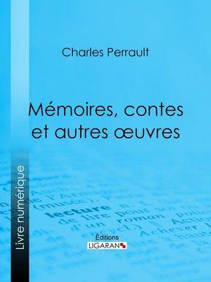 cover image of Mémoires, contes et autres oeuvres de Charles Perrault