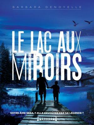 cover image of Le lac aux miroirs