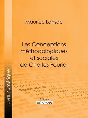 cover image of Les Conceptions méthodologiques et sociales de Charles Fourier