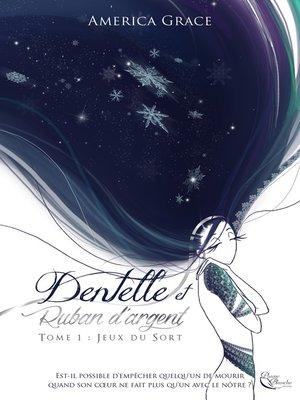 cover image of Dentelle et Ruban d'Argent