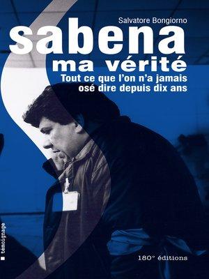 cover image of Sabena, ma vérité