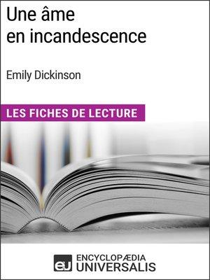 cover image of Une âme en incandescence d'Emily Dickinson