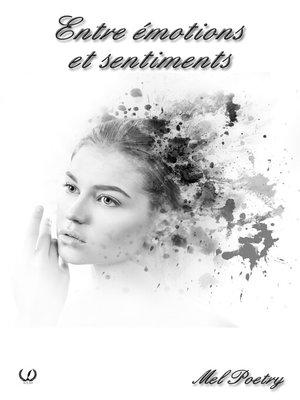 cover image of Entre émotions et sentiments