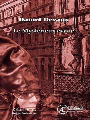 cover image of Le mystérieux évadé