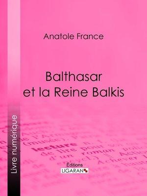 cover image of Balthasar et la Reine Balkis