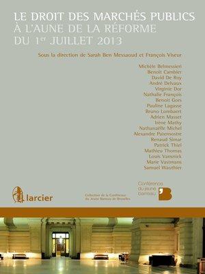 cover image of Le droit des marchés publics à l'aune de la réforme du 1er juillet 2013