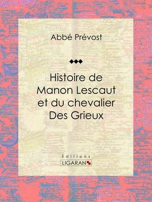 cover image of Histoire de Manon Lescaut et du chevalier des Grieux