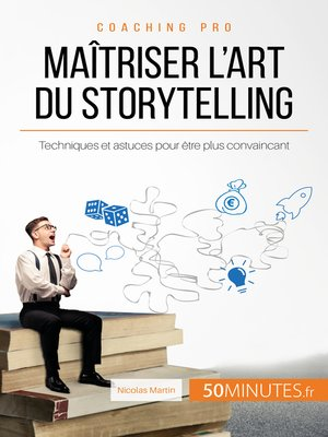 cover image of Maîtriser l'art du storytelling