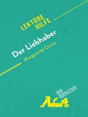cover image of Der Liebhaber von Marguerite Duras (Lektürehilfe)
