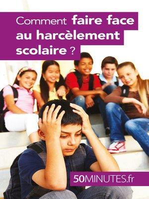 cover image of Comment faire face au harcèlement scolaire ?