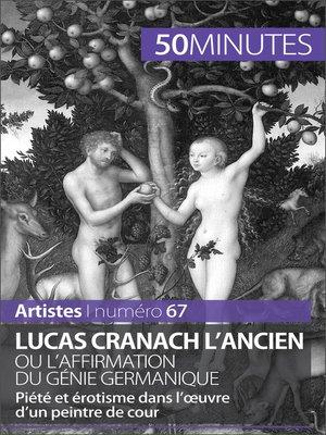 cover image of Lucas Cranach l'Ancien ou l'affirmation du génie germanique
