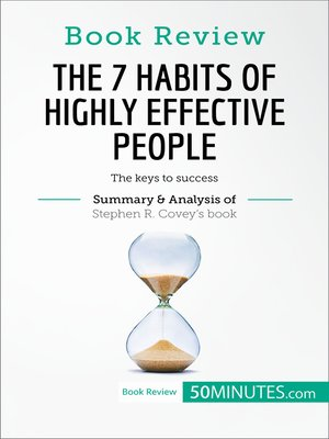 cover image of The 7 Habits of Highly Effective People by Stephen R. Covey: The keys to success