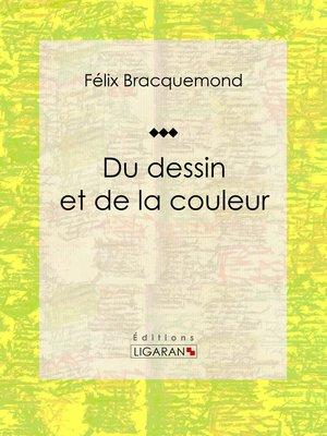 cover image of Du dessin et de la couleur