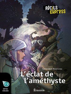 cover image of L'éclat de l'améthyste