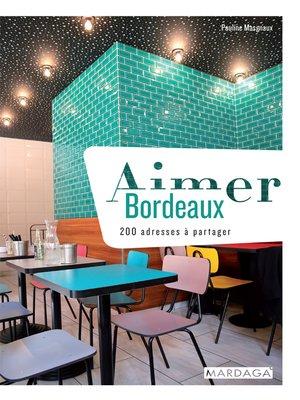 cover image of Aimer Bordeaux