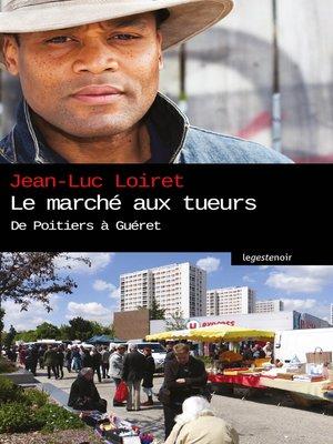 cover image of Le marché aux tueurs