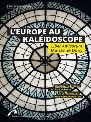 cover image of L'Europe au Kaléidoscope. Liber Amicorum Marianne Dony