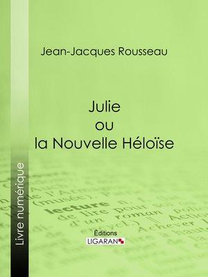 cover image of Julie ou la Nouvelle Héloïse