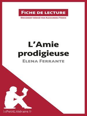 cover image of L'Amie prodigieuse d'Elena Ferrante (Fiche de lecture)