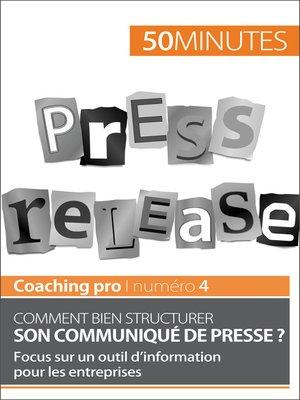 cover image of Comment bien structurer son communiqué de presse ?