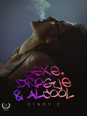 cover image of Sexe, drogue et alcool