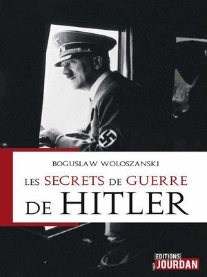 cover image of Les secrets de guerre de Hitler