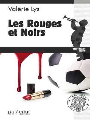 cover image of Les rouges et noirs