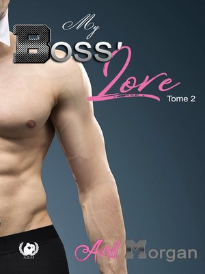 cover image of My boss' love--Tome 2