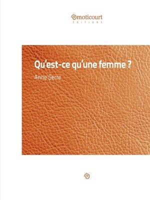 cover image of Qu'est-ce que qu'une femme ?