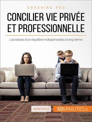cover image of Concilier vie privée et professionnelle