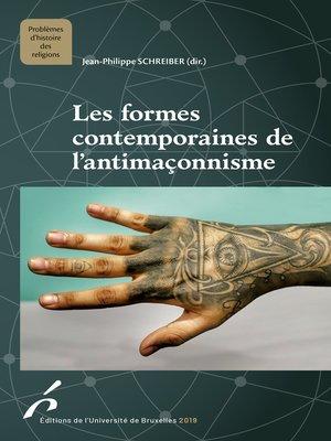 cover image of Les formes contemporaines de l'antimaçonnisme