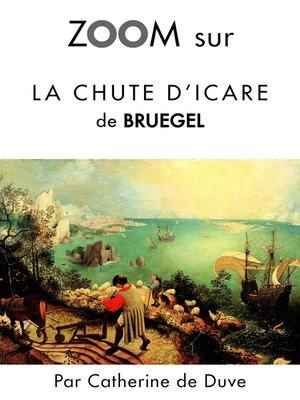 cover image of Zoom sur La chute d'Icare de Bruegel