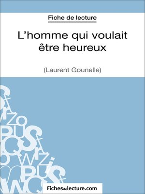 cover image of L'homme qui voulait être heureux de Laurent Gounelle (Fiche de lecture)