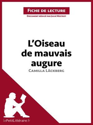 cover image of L'Oiseau de mauvais augure de Camilla Läckberg (Fiche de lecture)