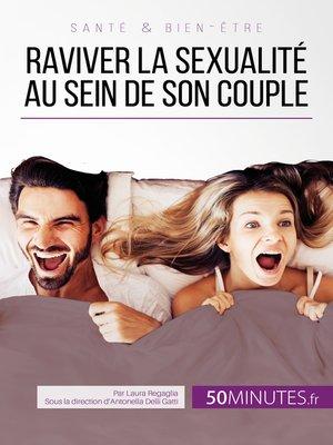 cover image of Raviver la sexualité au sein de son couple