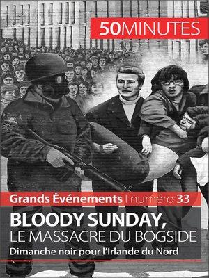 cover image of Bloody Sunday, le massacre du Bogside