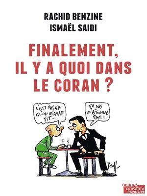 cover image of Finalement, il y a quoi dans le Coran ?