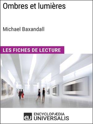 cover image of Ombres et lumières de Michael Baxandall (Les Fiches de Lecture d'Universalis)